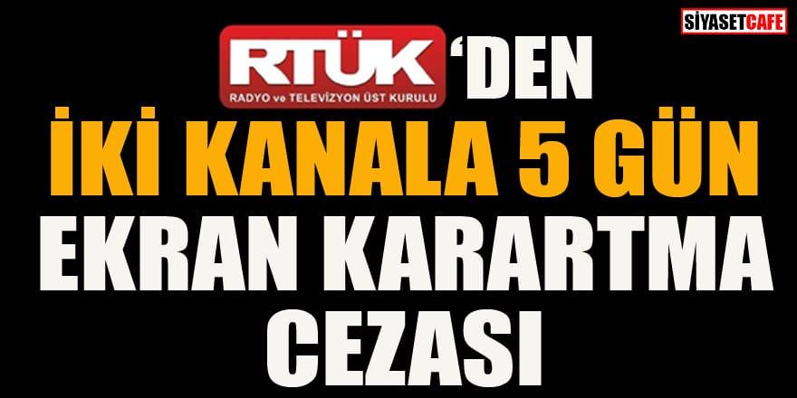 RTÜK, TELE 1 ve Halk TV'ye 5 gün ekran karartma cezası verdi!