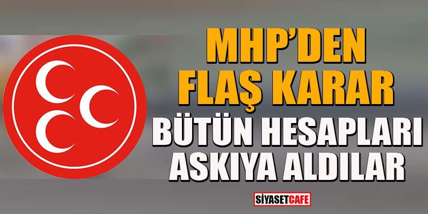 MHP'den bütün sosyal medya hesaplarını askıya alma kararı