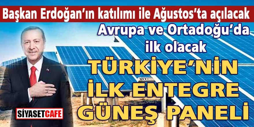 Son dakika! Kalyon Holding açıkladı: Türkiye'nin entegre güneş paneli üretim fabrikası Ağustos'ta açılıyor