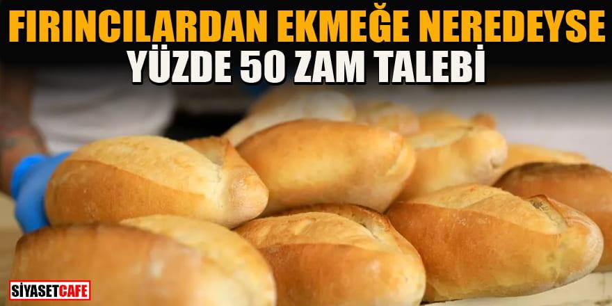 İstanbul'da fırıncılardan ekmeğe okkalı zam talebi!