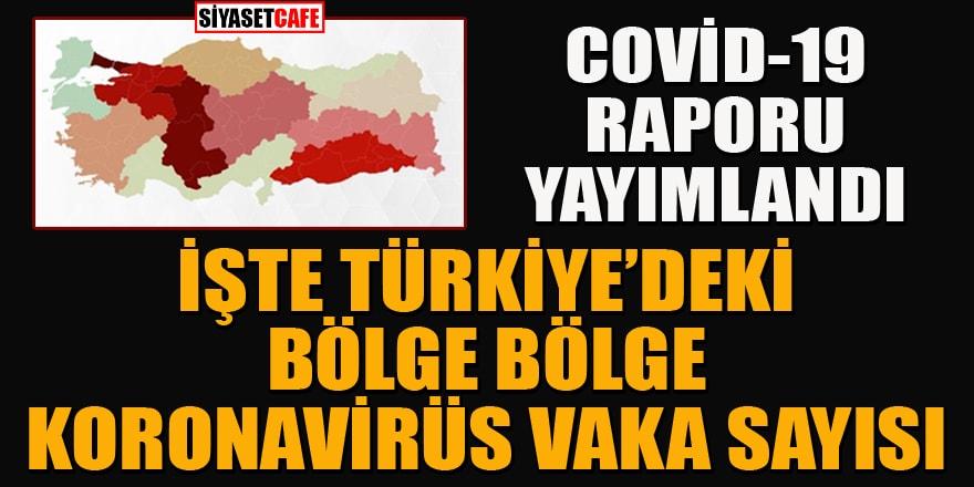 Bakanlık Covid-19 Durum Raporu'nu yayımladı! İşte Türkiye'deki bölge bölge korona vaka sayıları