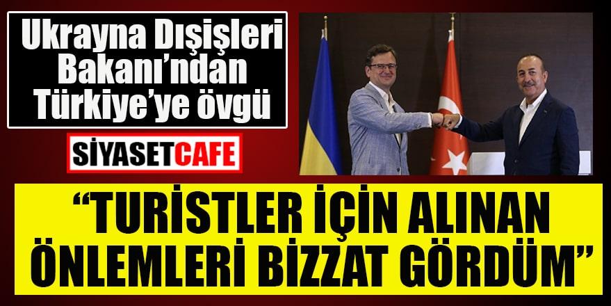 Ukrayna Dışişleri Bakanı'ndan Türkiye'ye övgü