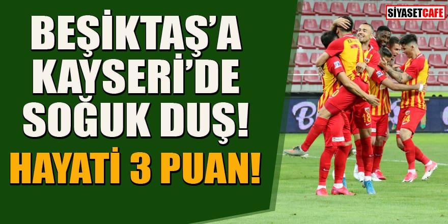 Kayserispor Beşiktaş'ı farklı yendi!