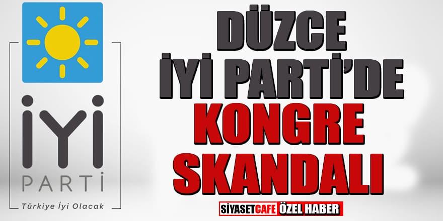 Düzce İYİ Parti kongresinde hukuk skandalı!