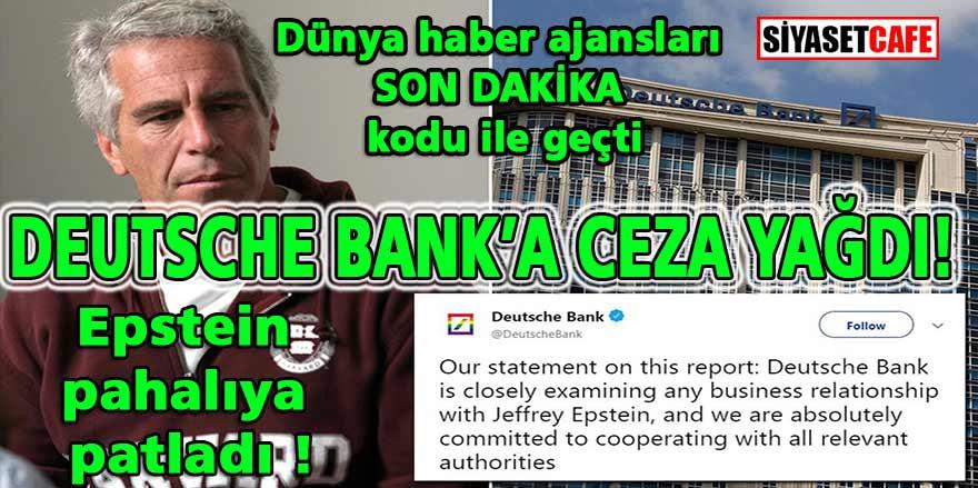 """Dünya haber ajansları """"Son Dakika"""" kodu ile geçti!  Dünyaca ünlü Deutsche Bank'a """"Epstein şoku!"""" Alman Bankasına ceza yağdı!"""