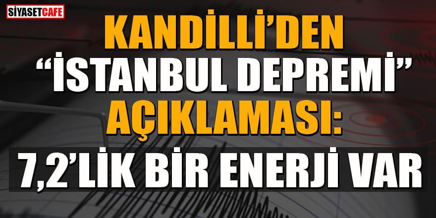 Kandilli'den beklenen İstanbul depremi hakkında flaş açıklama
