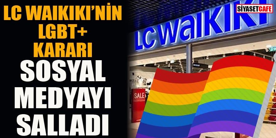 LC Waikiki'nin LGBTİ+ kararı sosyal medyayı karıştırdı!