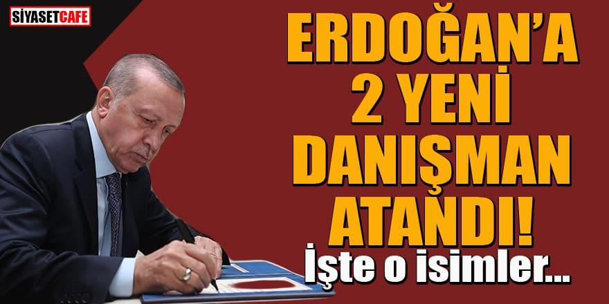 Erdoğan'a 2 yeni danışman ataması! Bakın o isimler kim?
