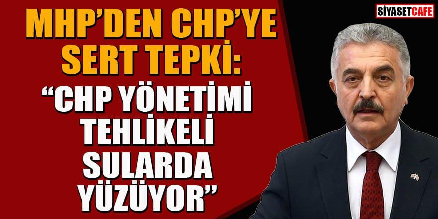 MHP'li Büyükataman'dan CHP'li Özkoç'a sert tepki: Yüzdükleri tehlikeli sular başına bela olacaktır