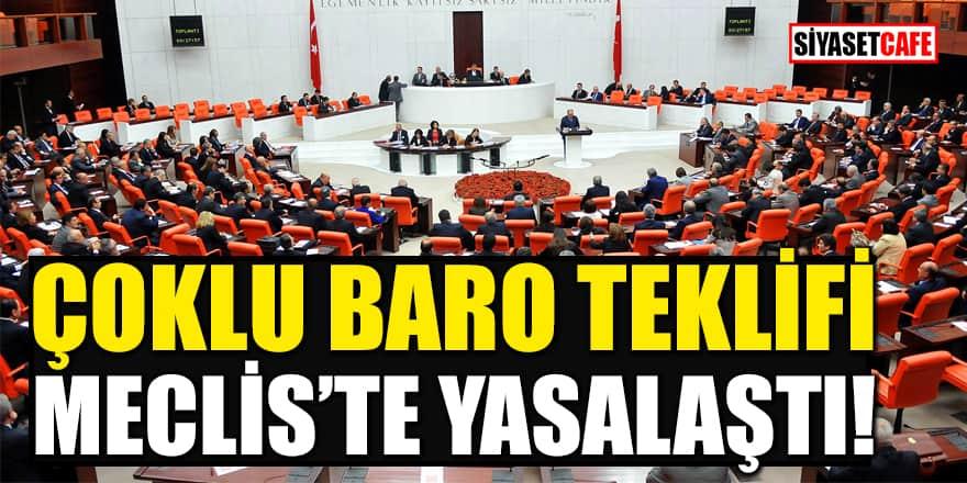 Çoklu baro teklifi Meclis'te yasalaştı