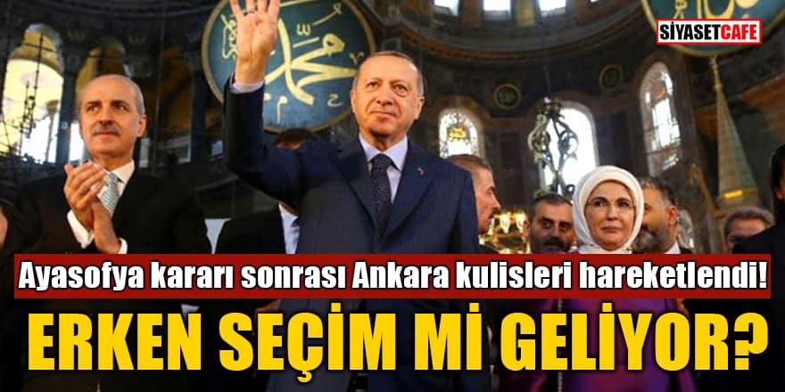 Ayasofya kararı sonrası Ankara kulisleri hareketlendi! Erken seçim mi geliyor?