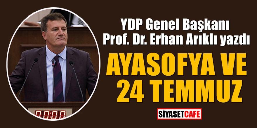 Prof.Dr. Erhan Arıklı: Ayasofya ve 24 Temmuz