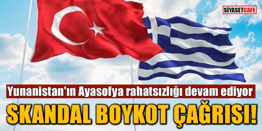 Yunanistan'ın Ayasofya rahatsızlığı devam ediyor! Skandal boykot çağrısı