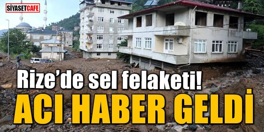 Rize'de sel felaketi! Sabahın ilk saatlerinde acı haber geldi