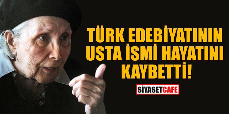 Türk edebiyatının usta ismi Adalet Ağaoğlu hayatını kaybetti