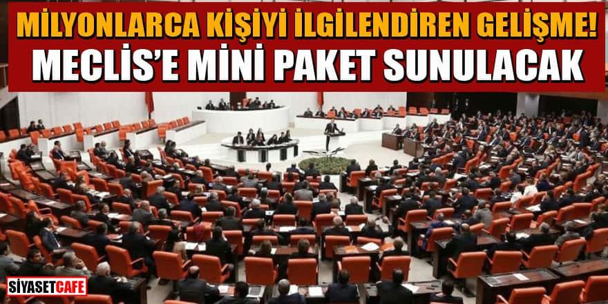 Cumhurbaşkanı'na yetki verilecek! Meclis'e 'Mini paket' sunulacak