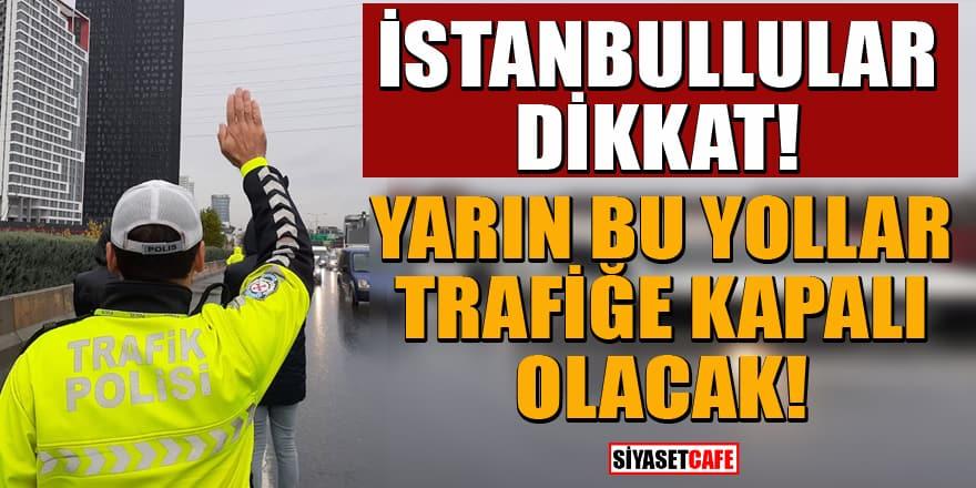 İstanbul'da 15 Temmuz nedeniyle bazı yollar trafiğe kapatılacak