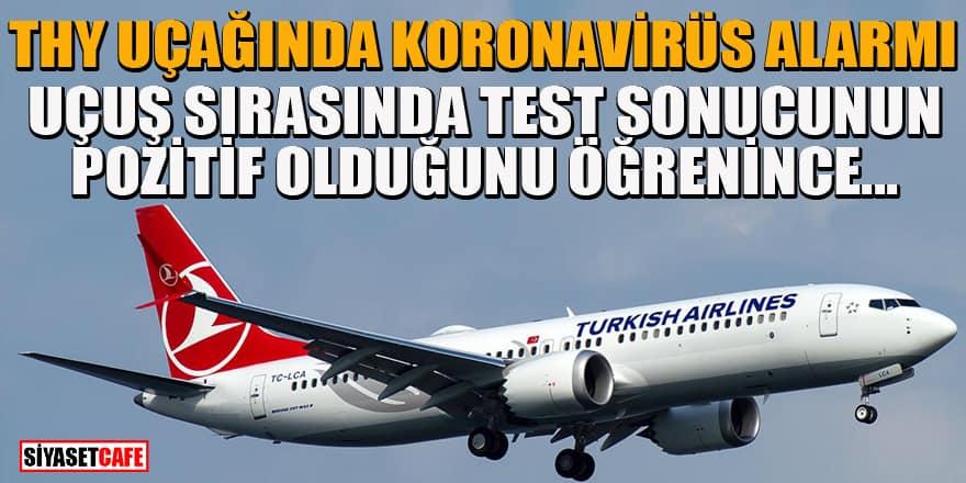 Uçuş sırasında THY uçağında koronavirüs paniği! Yolcunun testi pozitif çıktı!