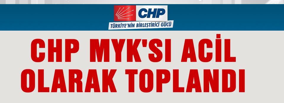 CHP MYK'sı 22.00'de Olağanüstü Toplandı