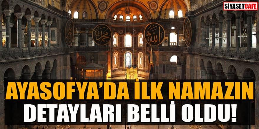 Ayasofya'daki ilk namazın detaylar belli oldu! Camide kaç kişi olacak? İlk namazı kim kıldıracak?
