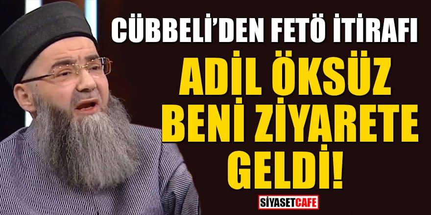 Cübbeli'den skandal FETÖ itirafı: Adil Öksüz beni ziyarete geldi