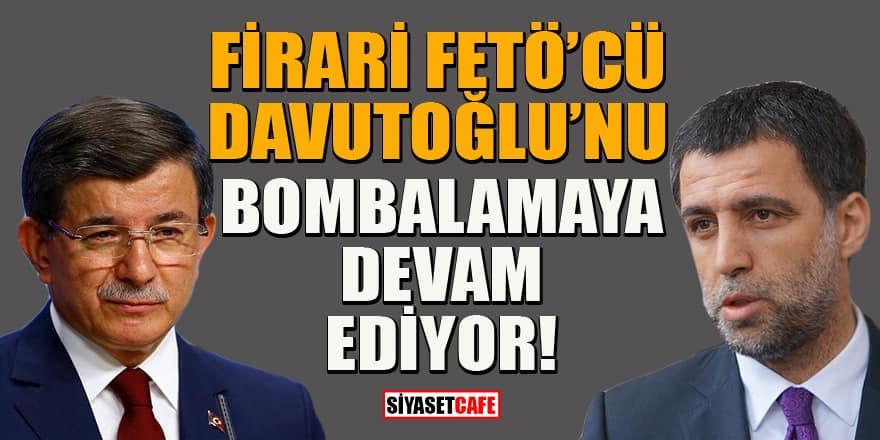 Firari FETÖ'cü Hakan Şükür Ahmet Davutoğlu'nu bombalamaya devam ediyor: Siz kimin ayağısınız?