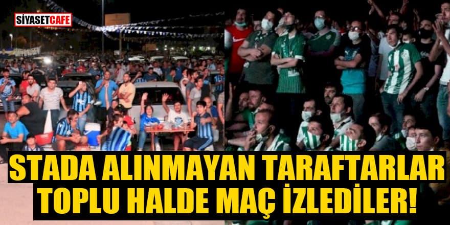 Stada alınmayan taraftarlar toplu halde maç izlediler!