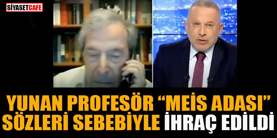"""""""Meis Adası Türk sahiline yakın"""" diyen Yunan Profesör ihraç edildi!"""