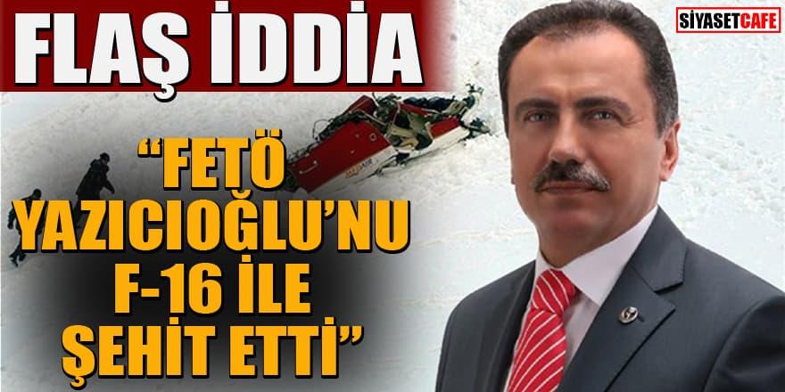 Haluk Kırcı'dan flaş iddia: FETÖ Muhsin Yazıcıoğlu'nu F-16 ile şehit etti