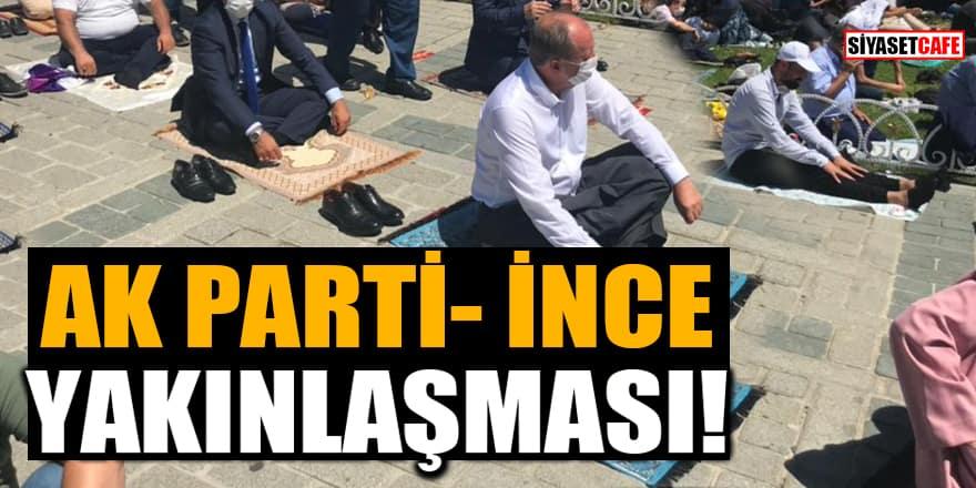 Ak Parti- İnce yakınlaşması! İnce Ayasofya'daki ilk namazı vatandaşlarla birlikte kıldı