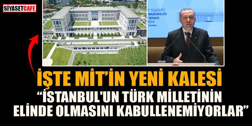 MİT'in yeni binası açıldı! Erdoğan'dan çarpıcı Ayasofya ve MİT mesajları...