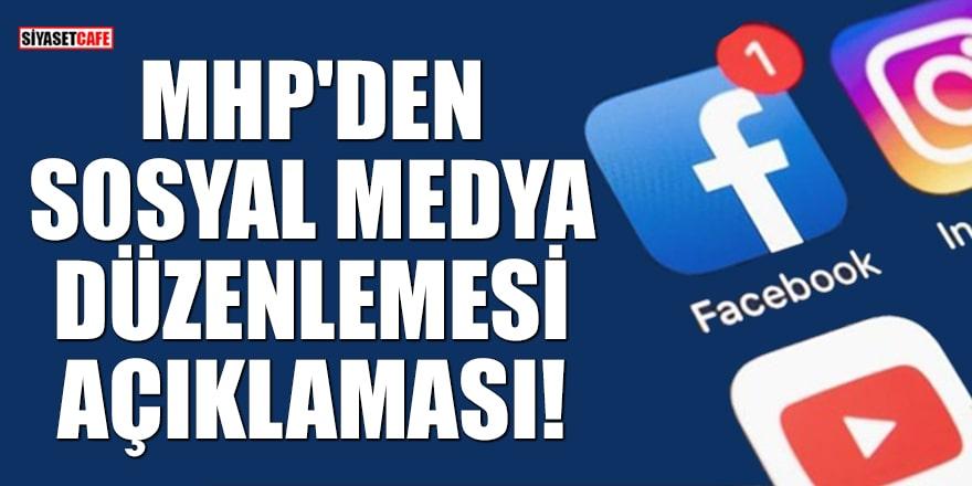 MHP'den sosyal medya düzenlemesi açıklaması