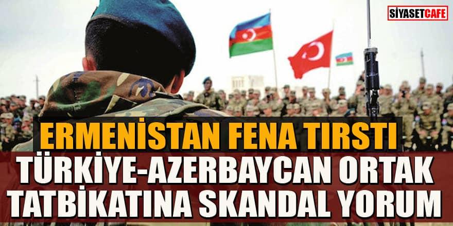Azerbaycan ve Türkiye'nin ortak tatbikatı hakkında Ermenistan'dan küstah açıklama