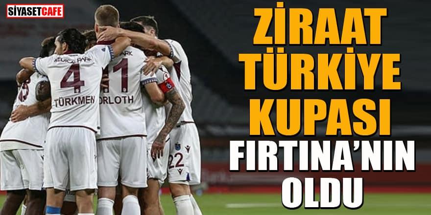 Ziraat Türkiye Kupası Trabzonspor'un oldu!