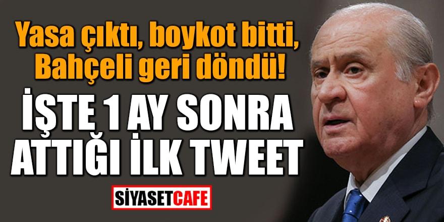 Yasa çıktı, boykot bitti, Bahçeli geri döndü! İşte 1 ay sonra attığı ilk tweet