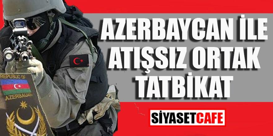 Azerbaycan ile atışsız ortak tatbikat