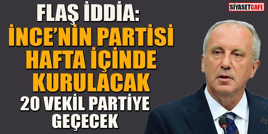 Flaş iddia: Muharrem İnce'nin partisi hafta içinde kurulacak! 20 vekil partiye geçecek