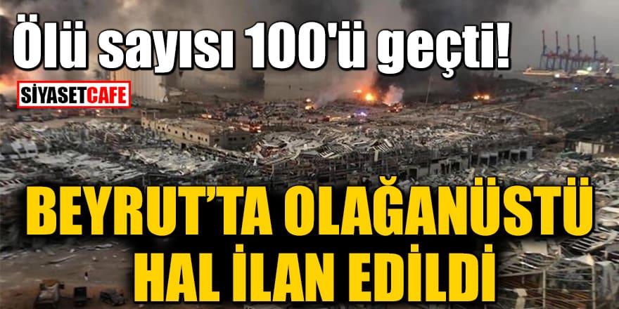 Ölü sayısı 100'ü geçti! Beyrut'ta 2 hafta olağanüstü hal ilan edildi