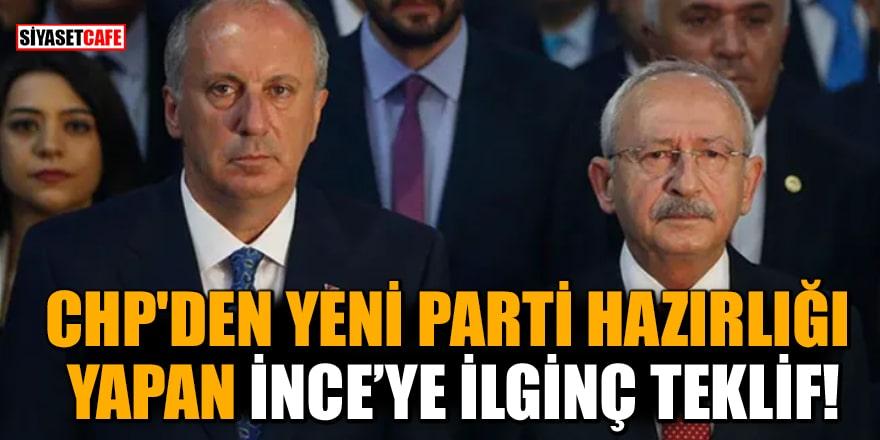 CHP'den yeni parti hazırlığı yapan İnce'ye ilginç teklif!