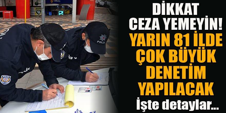 Yarın Türkiye'de çok büyük denetim olacak! İşte İçişleri Bakanlığı genelgesinin detayları...