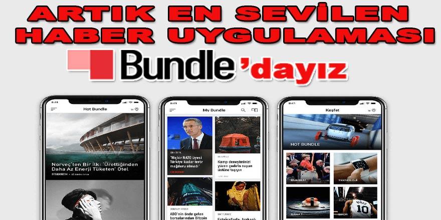 Türkiye'nin En Sevilen Haber Uygulaması Bundle Yenilendi!