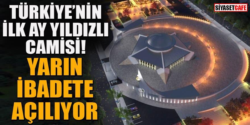Sivasta inşa edilen Türkiye'nin ilk ay-yıldızlı camisi yarın ibadete açılıyor