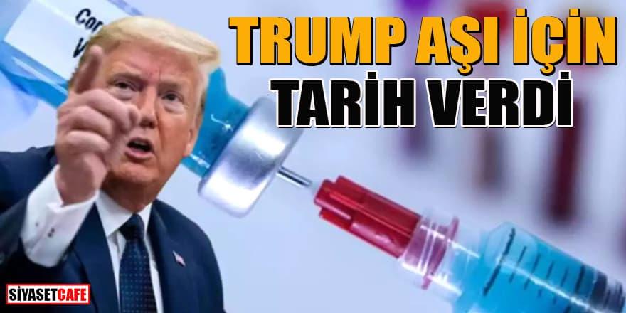 Trump'tan koronavirüs aşısı için net tarih verdi