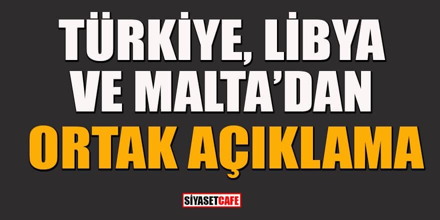 Trablus'taki kritik görüşme sonrası Türkiye, Libya ve Malta'dan ortak açıklama geldi