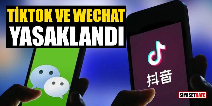 TikTok ve WeChat yasaklandı