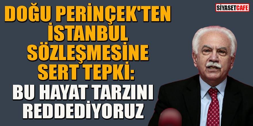 Doğu Perinçek'ten İstanbul Sözleşmesine sert tepki: Bu hayat tarzını reddediyoruz