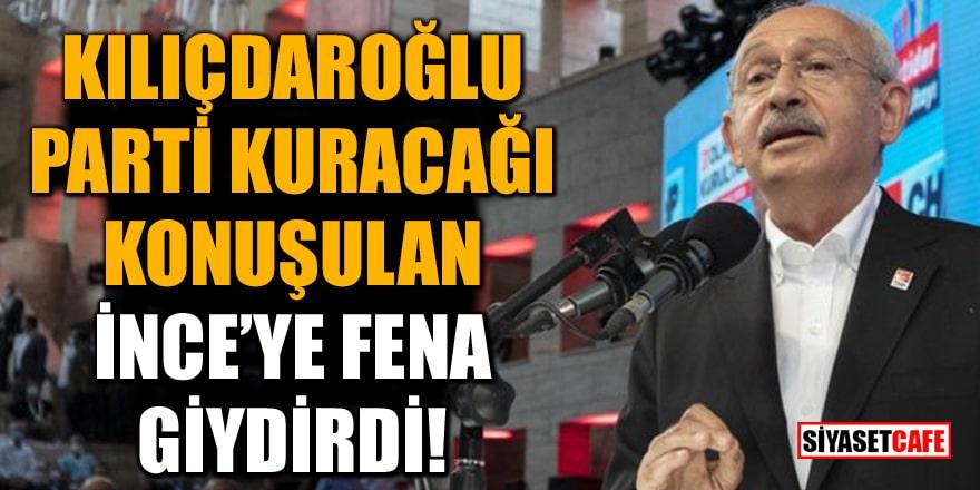 Kılıçdaroğlu, parti kuracağı konuşulan İnce'ye fena giydirdi