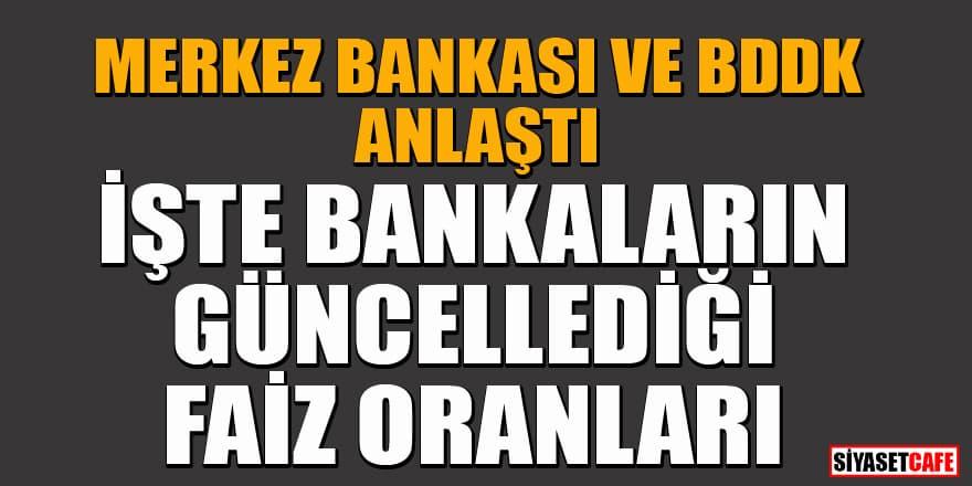 Merkez Bankası ve BDDK anlaştı! Bankaların kredi faiz oranları değiştirdi! İşte yeni oranlar