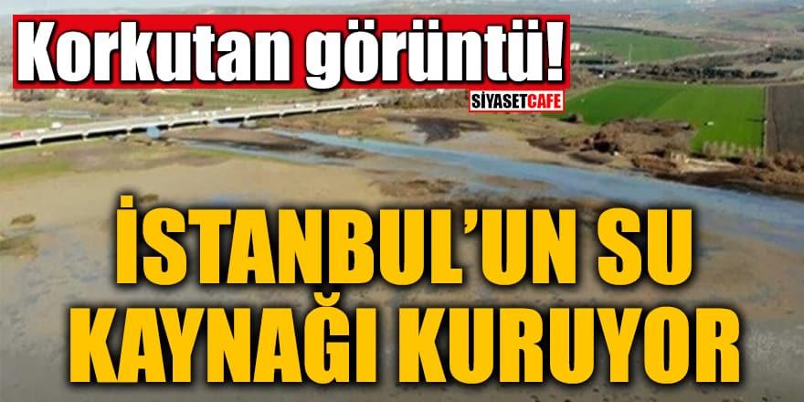 Korkutan görüntü: İstanbul'un su kaynağı kuruyor
