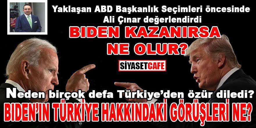 ABD Başkanlık seçimlerini Joe Biden kazanırsa ne olur? Biden'ın Türkiye hakkındaki görüşleri ne?